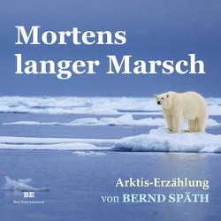 Mortens langer Marsch von Späth,  Bernd