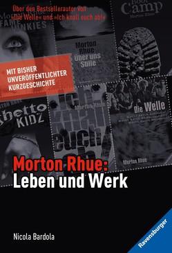Morton Rhue. Leben und Werk von Bardola,  Nicola