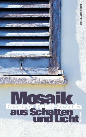 Mosaik aus Schatten und Licht von Foidl-Zezula,  Beatrix