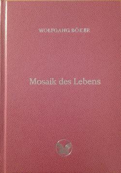 Mosaik des Lebens von Böker,  Wolfgang