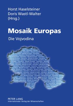 Mosaik Europas von Haselsteiner,  Horst, Wastl-Walter,  Doris