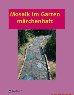 Mosaik im Garten märchenhaft von Grünewald,  Iveta