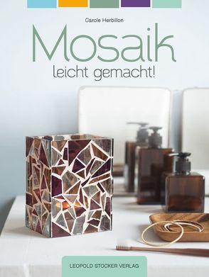 Mosaik leicht gemacht! von Herbillon,  Carole