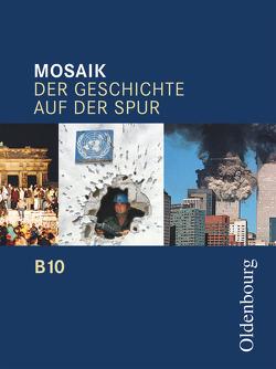 Mosaik (Oldenbourg) – Ausgabe B für das G8 in Bayern / Band 10 – Schülerbuch von Cornelißen,  Hans-Joachim, Ehrenfeuchter,  Martin, Henzler,  Christoph, Koppmann,  Jan, Tocha,  Michael
