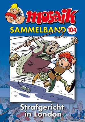 MOSAIK Sammelband 104 Softcover von Mosaik Team, Schleiter,  Klaus D