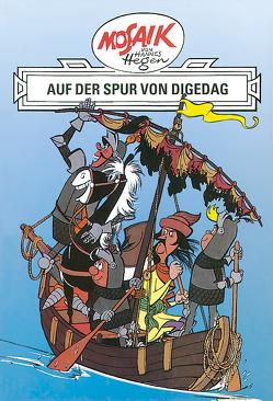 Mosaik von Hannes Hegen: Auf der Spur von Digedag von Dräger,  Lothar, Hegen,  Hannes, Hegenbarth,  Edith