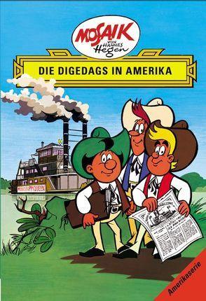 Mosaik von Hannes Hegen: Die Digedags in Amerika von Dräger,  Lothar, Hegen,  Hannes, Hegenbarth,  Edith