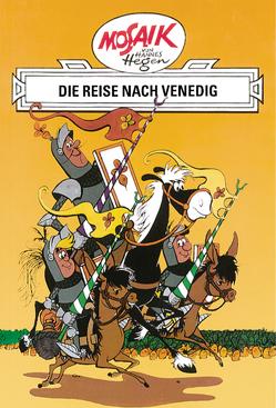 Mosaik von Hannes Hegen: Die Reise nach Venedig von Dräger,  Lothar, Hegen,  Hannes, Hegenbarth,  Edith