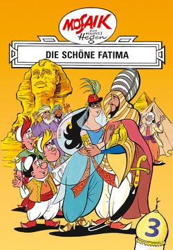 Mosaik von Hannes Hegen: Die schöne Fatima, Bd. 3 von Dräger,  Lothar, Hegen,  Hannes, Hegenbarth,  Edith