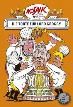 Mosaik von Hannes Hegen: Die Torte für Lord Groggy von Dräger,  Lothar, Hegen,  Hannes, Hegenbarth,  Edith