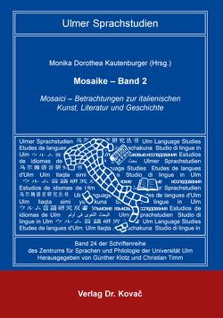 Mosaike – Band 2 von Kautenburger,  Monika Dorothea