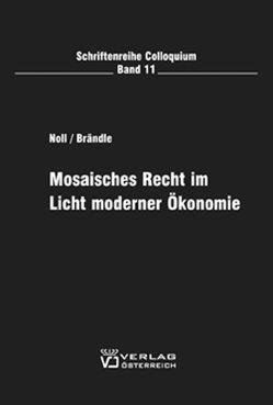 Mosaisches Recht im Licht moderner Ökonomie von Brändle,  Udo, Noll,  Jürgen