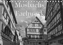 Mosbachs Fachwerk (Tischkalender 2018 DIN A5 quer) von Flori0,  k.A.