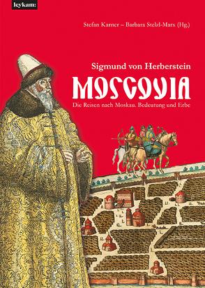 Moscovia – Sigmund von Herberstein von Karner,  Stefan, Stelzl-Marx,  Barbara