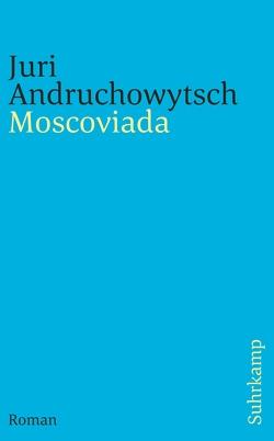 Moscoviada von Andruchowytsch,  Juri, Stöhr,  Sabine