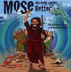 Mose – ein echt cooler Retter von Jost,  Heinz H, Wilson,  Ruthild