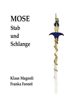 Mose – Stab und Schlange von Foresti,  Franka, Magnoli,  Klaus