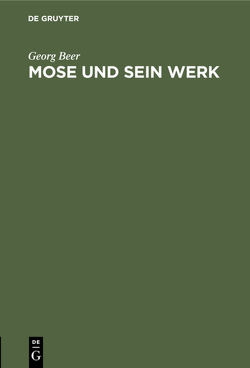 Mose und sein Werk von Beer,  Georg