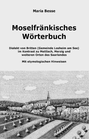 Moselfränkisches Wörterbuch von Besse Prof. Dr. ,  Maria