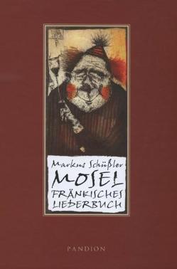 Moselfränkisches Liederbuch von Mayer,  Xaver, Schüßler,  Markus