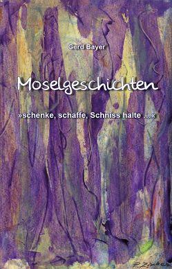 Moselgeschichten von Bayer,  Gerd
