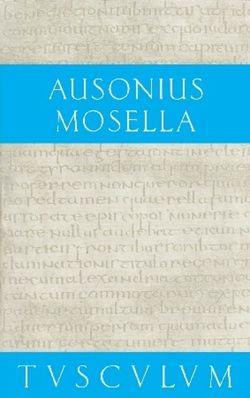 Mosella / Der Briefwechsel mit Paulinus / Bissula von Ausonius, Dräger,  Paul