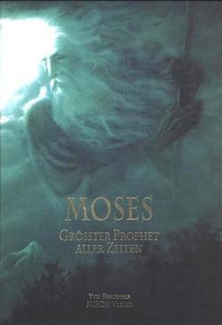Moses – Grösster Prophet aller Zeiten von Kraushaar,  Yves