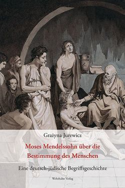 Moses Mendelssohn über die Bestimmung des Menschen von Jurewicz,  Grażyna