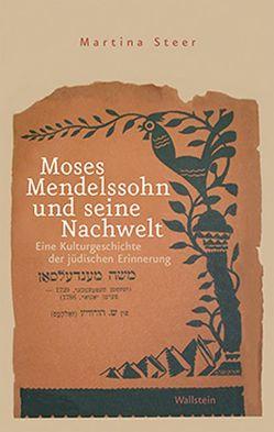 Moses Mendelssohn und seine Nachwelt von Steer,  Martina