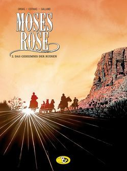 Moses Rose #2 von Cothias,  Patrick, Galland,  Christelle, Ordas,  Patrice, Schweizer,  Marcus