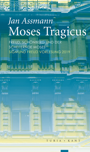 Moses Tragicus von Assmann,  Jan, Hg. vom Sigmund Freud Museum Wien