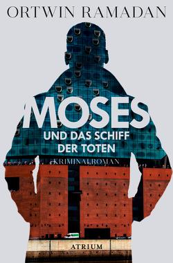 Moses und das Schiff der Toten von Ramadan,  Ortwin