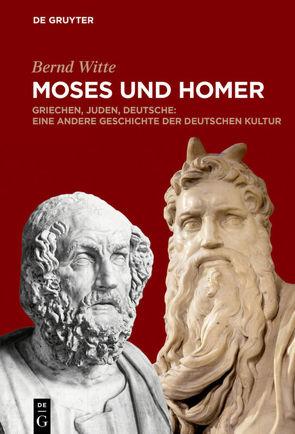Moses und Homer von Witte,  Bernd