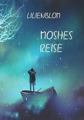 Moshes Reise von Lilienblom,  Lilienblom