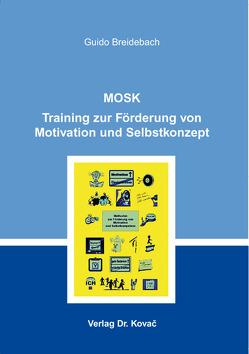 MOSK – Training zur Förderung von Motivation und Selbstkonzept von Breidebach,  Guido