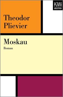 Moskau von Müller,  Hans-Harald, Plievier,  Theodor