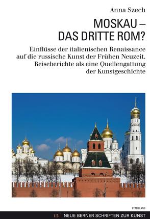 Moskau – Das Dritte Rom? von Szech,  Anna