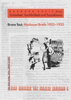 Moskauer Briefe 1932-1933 von Kreis,  Barbara, Taut,  Bruno