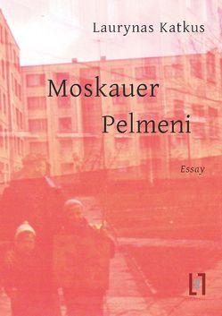 Moskauer Pelmeni von Katkus,  Laurynas, Sinnig,  Claudia