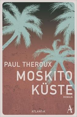 Moskito-Küste von Theroux,  Paul, Waldhoff,  Werner