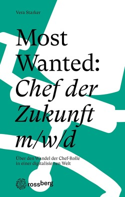 Most Wanetd: Chef der Zukunft m/w/d von Schneider,  Matthias, Starker,  Vera