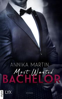 Most Wanted Bachelor von Lecaux,  Cécile G., Martin,  Annika