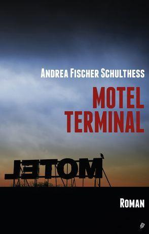 Motel Terminal von Fischer Schulthess,  Andrea