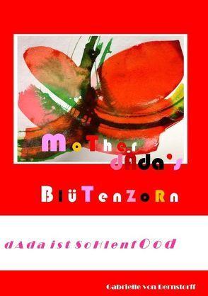 Mother Dada's Blütenzorn von von Bernstorff,  Gabrielle