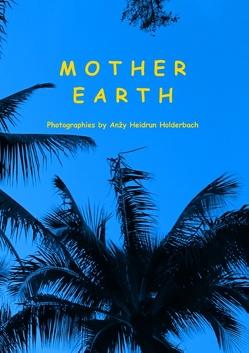 Mother Earth von Holderbach,  Anzy Heidrun