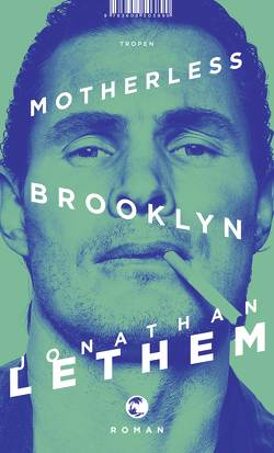 Motherless Brooklyn von Lethem,  Jonathan, Zöllner,  Michael