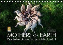 Mothers of Earth, das Leben kann soo prachtvoll sein ! (Tischkalender 2018 DIN A5 quer) von Allgaier (ullision),  Ulrich