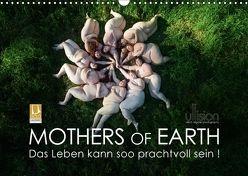 Mothers of Earth, das Leben kann soo prachtvoll sein ! (Wandkalender 2018 DIN A3 quer) von Allgaier (ullision),  Ulrich