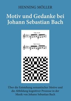 Motiv und Gedanke bei Johann Sebastian Bach von Möller,  Henning