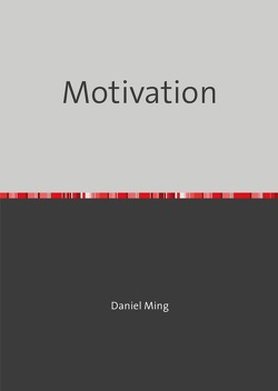 Motivation von Ming,  Daniel